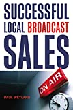 Successful Local Broadcast Sales (English Edition)