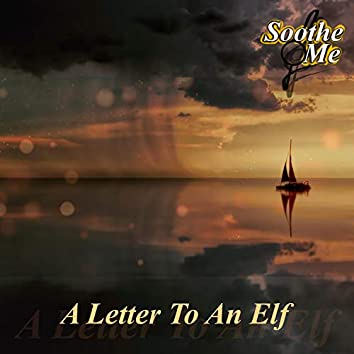 A Letter to an Elf (Soothe Me)