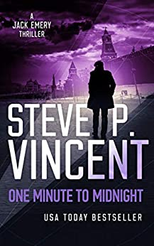 One Minute to Midnight - A Jack Emery Thriller (Jack Emery Book 4) by [Steve P. Vincent]