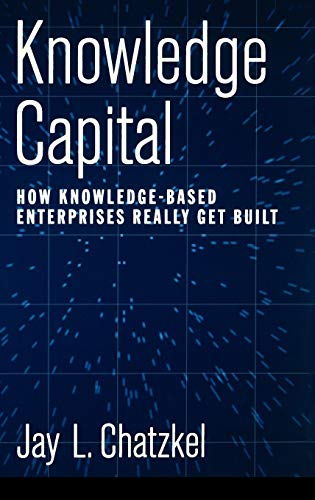 Compare Textbook Prices for Knowledge Capital: How Knowledge-Based Enterprises Really Get Built 1 Edition ISBN 9780195161144 by Chatzkel, Jay L.