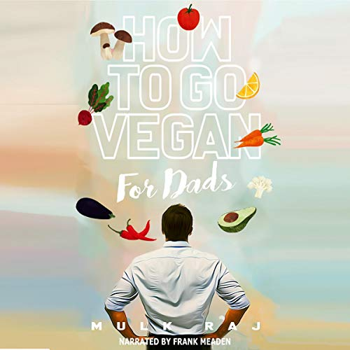 How to Go Vegan for Dads cover art