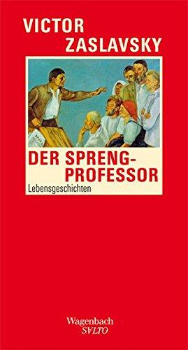 Der Sprengprofessor: Lebensgeschichten (SALTO)