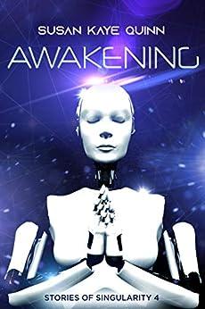 Awakening (Stories of Singularity #4) by [Susan Kaye Quinn]