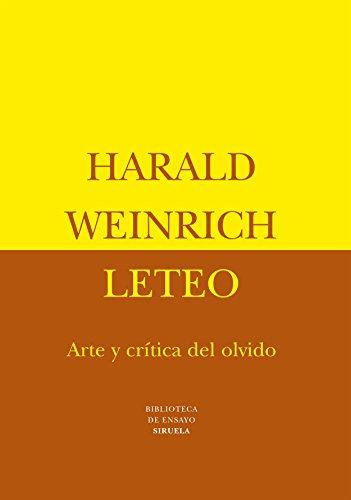 Leteo: Arte y crítica del olvido: 13 (Biblioteca de Ensayo / Serie mayor)