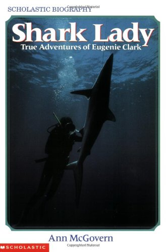 SHARK LADY TRUE ADV OF EUGENIE: True Adventures of Eugenie Clark (Scholastic Biography)