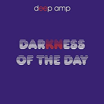 Darkness of the Day