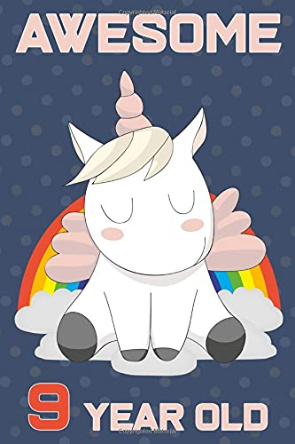 Awesome 9 Year Old: Cute Happy Birthday Blank Lined Unicorn Notebook, Journal, Diary, Planner, Composition Book Birthday Gift For 9 Year Old Boys And Girls (9th Birthday Gift)