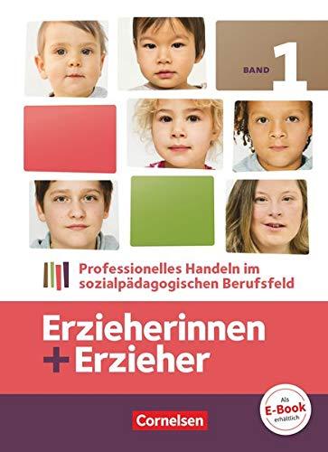 Erzieherinnen + Erzieher - Bisherige Ausgabe - Band 1: Professionelles Handeln im sozialpädagogischen Berufsfeld - Fachbuch