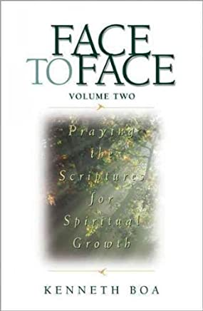 [(Face to Face: Praying the Scriptures for Spiritual Growth v. 2 : Praying the Scriptures for Spiritual Growth)] [By (author) Kenneth D. Boa] published on (June, 1998)