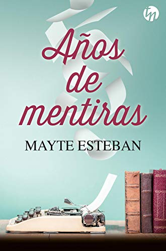 Años de mentiras (Top Novel) de [Mayte Esteban]