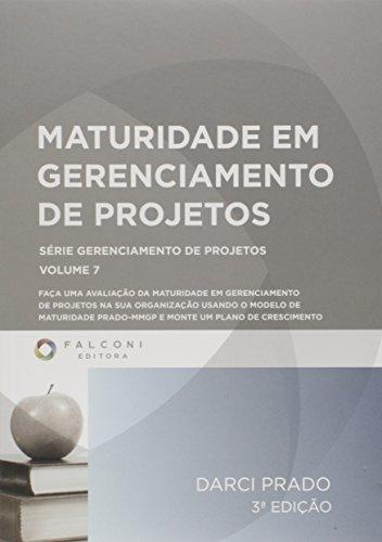 Maturidade em Gerenciamento de Projetos - Volume 7. Série Gerenciamento de Projetos