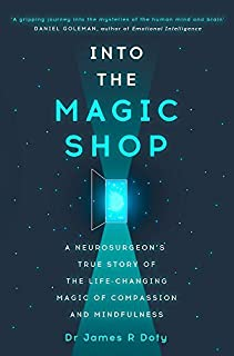 Into the Magic Shop: A Neurosurgeon's Quest to Discover the Mysteries of the Brain and the Secrets of the Heart by James R Doty (2016-01-01)