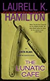 The Lunatic Cafe (Anita Blake, Vampire Hunter, Book 4)