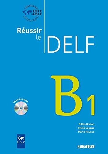Réussir le DELF - Aktuelle Ausgabe: Réussir le DELF. B1. Livret mit CD: Europäischer Referenzrahmen [Lingua francese]: Livre B1 & CD audio