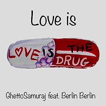 Love is (feat. Berlin Berlin)