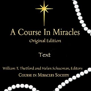 A Course in Miracles     Original Edition Text              By:                                                                                                                                 Helen Schucman,                                                                                        William T. Thetford                               Narrated by:                                                                                                                                 Martin G. Weber-Caspers                      Length: 49 hrs and 33 mins     3 ratings     Overall 3.7