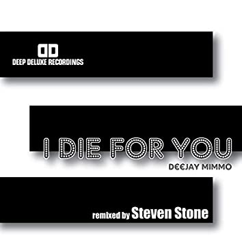 I Die for You (Steven Stone Remix)