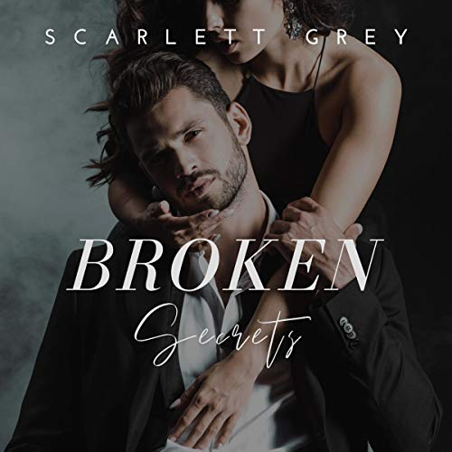 Broken Secrets Audiobook By Scarlett Grey cover art