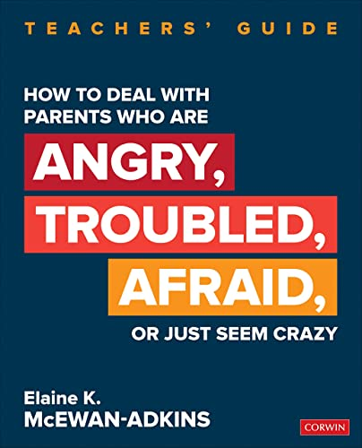 Compare Textbook Prices for How to Deal With Parents Who Are Angry, Troubled, Afraid, or Just Seem Crazy: Teachers′ Guide Corwin Teaching Essentials 1 Edition ISBN 9781544352442 by McEwan-Adkins, Elaine K.