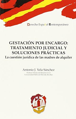 Gestación por encargo: tratamiento judicial y soluciones prácticas: La cuestión jurídica de...