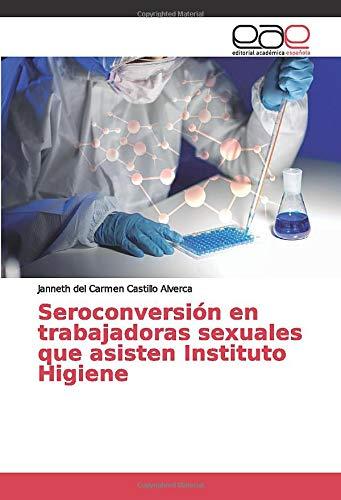 Seroconversión en trabajadoras sexuales que asisten Instituto Higiene