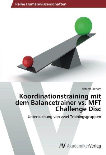 Koordinationstraining mit dem Balancetrainer vs. MFT Challenge Disc: Untersuchung von zwei Trainingsgruppen