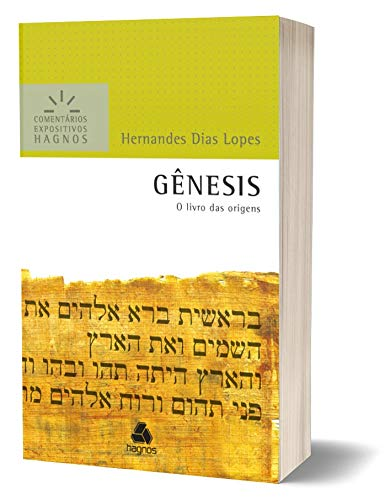 Gênesis - Comentários Expositivos Hagnos: O livro das origens: 1