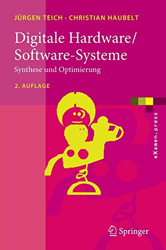 Digitale Hardware/Software-Systeme: Synthese und Optimierung (eXamen.press)