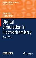 Digital Simulation in Electrochemistry (Monographs in Electrochemistry)