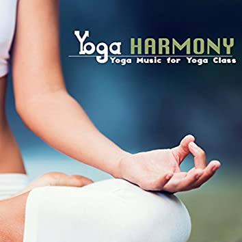 Yoga Harmony Music - Yoga Music for Yoga Class, Harmonic Spiritual Music
