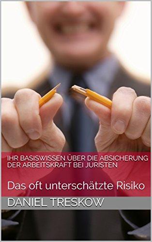 Ihr Basiswissen über die Absicherung der Arbeitskraft bei Juristen: Das oft unterschätzte Risiko