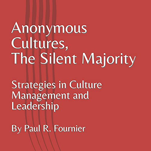 Anonymous Cultures, the Silent Majority Audiobook By Paul R. Fournier cover art