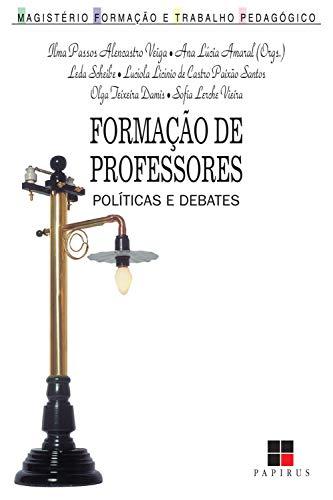 Formação de professores: Políticas e debates (Magistério: Formação e trabalho pedagógico)