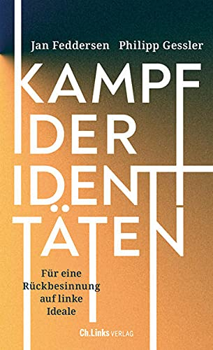 Kampf der Identitäten: Für eine Rückbesinnung auf linke Ideale