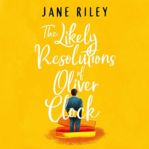 The Likely Resolutions of Oliver Clock audiobook cover art