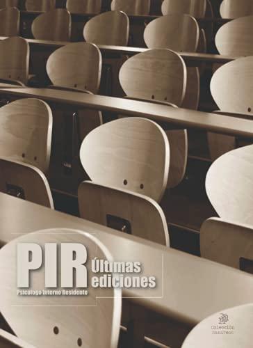 PIR. Psicólogo Interno Residente. Últimas ediciones (Exámenes PIR. Psicólogo Interno Residente)