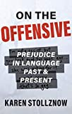 Image of On the Offensive: Prejudice in Language Past and Present