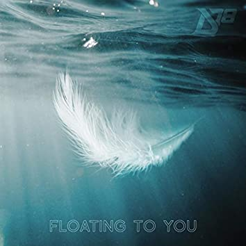 Floating to You