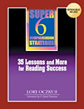 Super 6 Comprehension Strategies: 35 Lessons and More for Reading Success