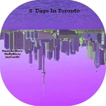 5 Days In Toronto