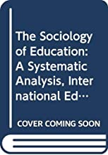 The Sociology of Education: A Systematic Analysis, International Edition