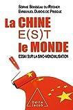 La Chine e(s)t le monde - Essai sur la sino-mondialisation (OJ.DOCUMENT) - Format Kindle - 16,99 €