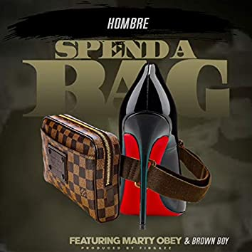 Spend A Bag (feat. Brown Boy & Marty Obey)