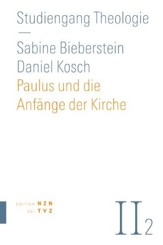 Paulus und die Anfänge der Kirche: Neues Testament, Teil 2 (Studiengang Theologie 22) (German Edition)