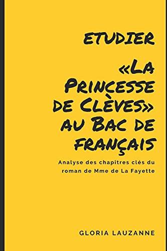 Etudier «La Princesse de Clèves» au Bac de français: Analyse des chapitres clés du roman de Mme de La Fayette
