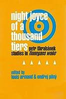Night Joyce of a Thousand Tiers: Petr Skrabanek: Studies in Finnegans Wake