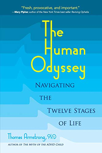 Compare Textbook Prices for The Human Odyssey: Navigating the Twelve Stages of Life Reprint Edition ISBN 9780486831800 by Armstrong Ph.D, Thomas