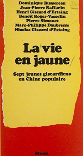 La Vie en jaune: Sept jeunes giscardiens en Chine populaire (Littérature  française) eBook: Collectif: Amazon.fr
