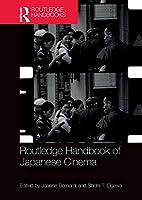 Routledge Handbook of Japanese Cinema (Routledge Handbooks)