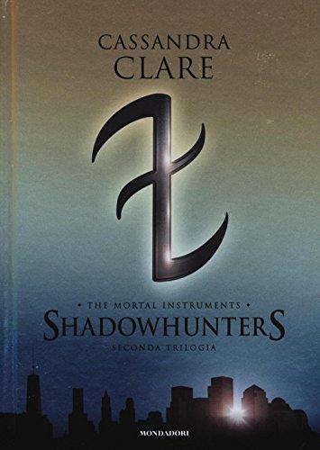 Shadowhunters. The mortal instruments. Seconda trilogia: Città degli angeli caduti-Città delle anime perdute-Città del fuoco celeste